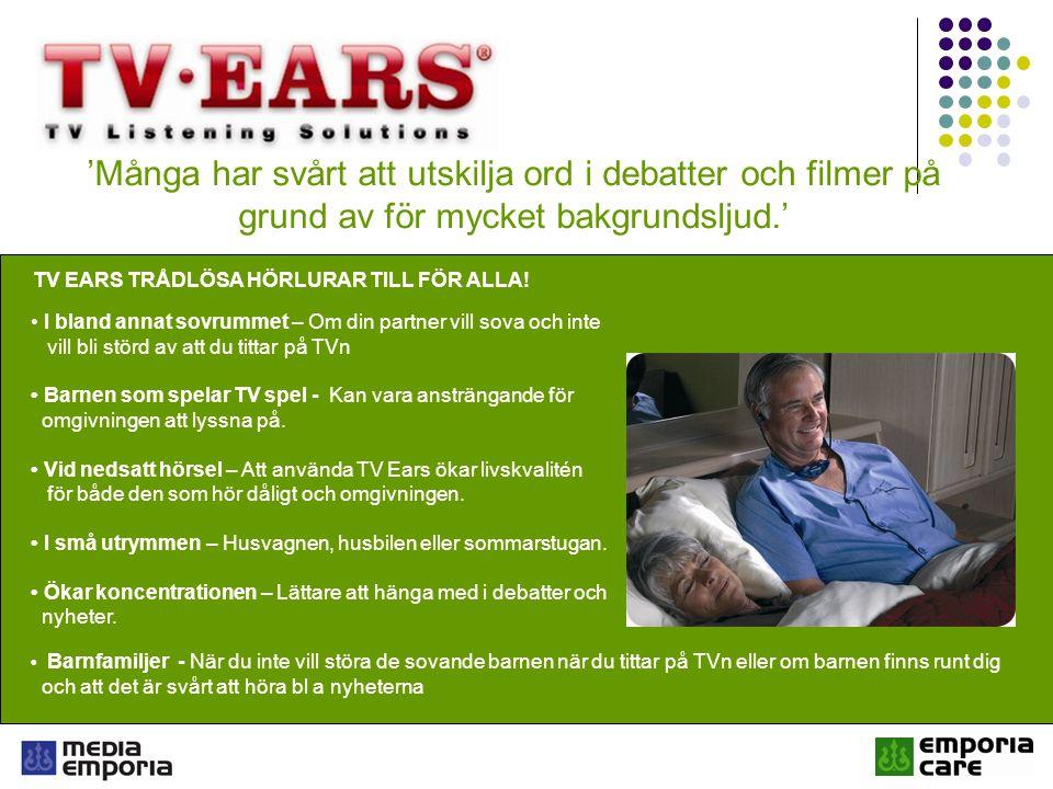 Media Emporia annonserar regelbundet i Pensionärs- föreningars medlemstidningar; Pensionären' PRO; medlemstidning (405 685 medlemmar) Veteranen' SPF; medlemstidning (260 000 medlemmar) Här & Nu' SKPF, medlemstidning (150 000 medlemmar) SPRF-tidningen', medlemstidning (40 000 medlemmar) Annonserat i bland annat övriga tidningar: Allers, Hemmets Veckotidning, Hallands Nyheter, Hallandsposten, Assistans, Micasa, Svenska Dagbladet, Äldreomsorgen, Veteranerna, Göteborgsposten, Expressens TV bilagor Deltagit i Mässor: Hjultorget, ID Dagarna, Seniormässa Viking Line, Äldreomsorgsmässan, Hjälpmedelsmässa Gävle, Seniormässa Globen, Greppa vardagen i Varberg, Hjälpmedelsmässa i Gävle Måste du anstränga dig för att kunna höra TV:n.