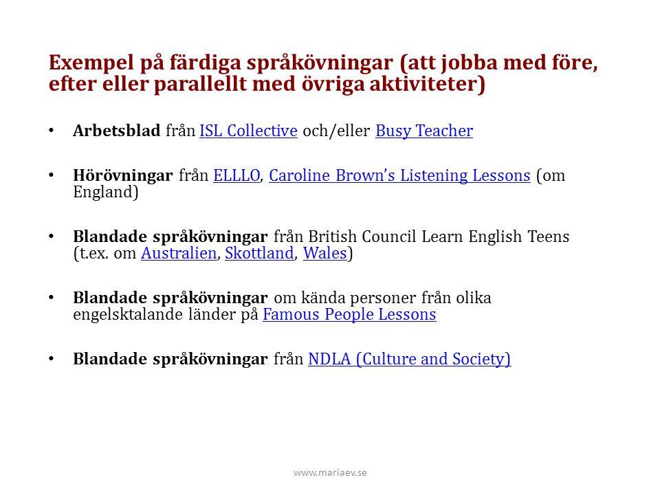 www.mariaev.se Exempel på färdiga språkövningar (att jobba med före, efter eller parallellt med övriga aktiviteter) Arbetsblad från ISL Collective och