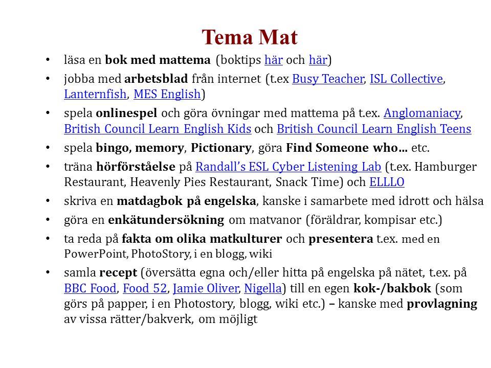 Tema Mat läsa en bok med mattema (boktips här och här)här jobba med arbetsblad från internet (t.ex Busy Teacher, ISL Collective, Lanternfish, MES Engl