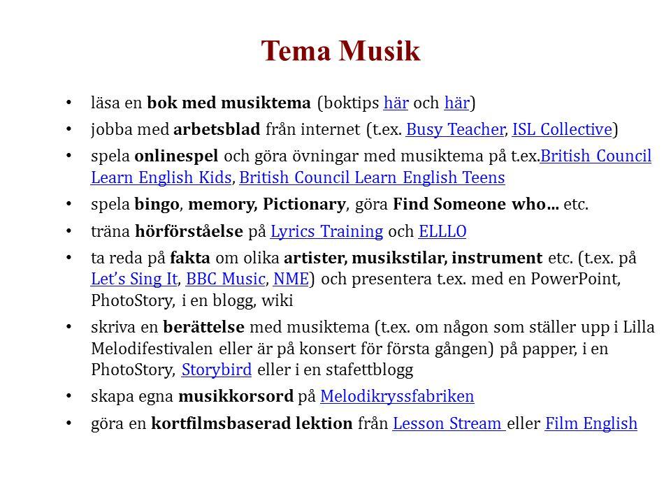 Tema Musik läsa en bok med musiktema (boktips här och här)här jobba med arbetsblad från internet (t.ex. Busy Teacher, ISL Collective)Busy TeacherISL C