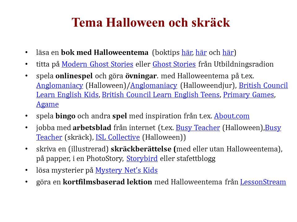 Tema Halloween och skräck läsa en bok med Halloweentema (boktips här, här och här)här titta på Modern Ghost Stories eller Ghost Stories från Utbildnin