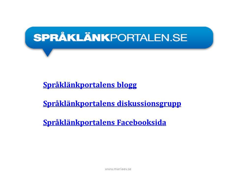 www.mariaev.se Språklänkportalens blogg Språklänkportalens diskussionsgrupp Språklänkportalens Facebooksida