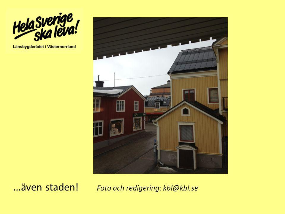...även staden! Foto och redigering: kbl@kbl.se