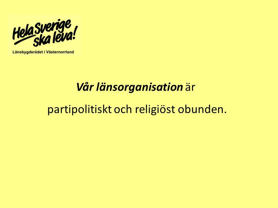 Vår länsorganisation är partipolitiskt och religiöst obunden.