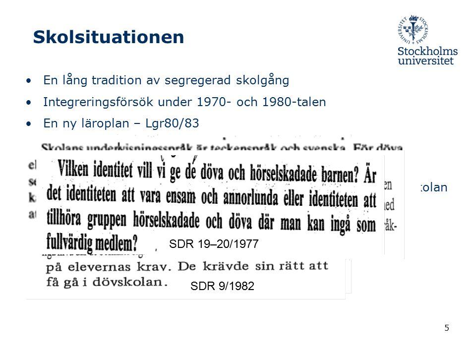 Skolsituationen En lång tradition av segregerad skolgång Integreringsförsök under 1970- och 1980-talen En ny läroplan – Lgr80/83 Barn med cochlea impl