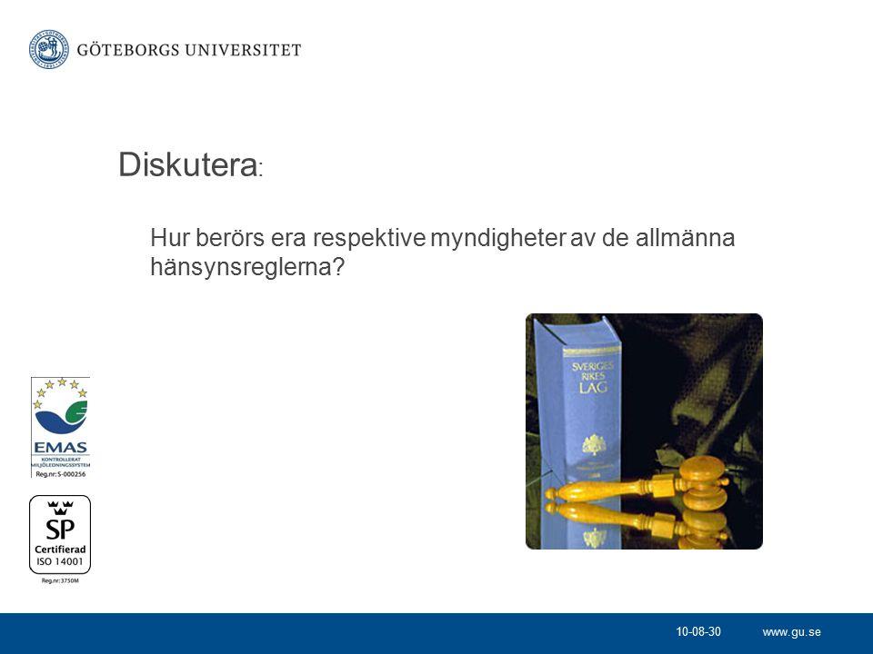 www.gu.se Diskutera : Hur berörs era respektive myndigheter av de allmänna hänsynsreglerna? 10-08-30