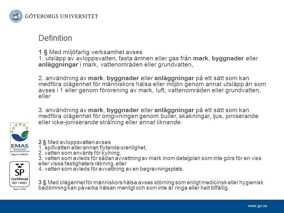 www.gu.se Definition 1 § Med miljöfarlig verksamhet avses 1.