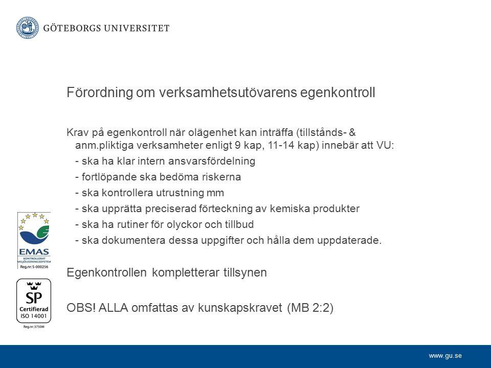 www.gu.se Förordning om verksamhetsutövarens egenkontroll Krav på egenkontroll när olägenhet kan inträffa (tillstånds- & anm.pliktiga verksamheter enl