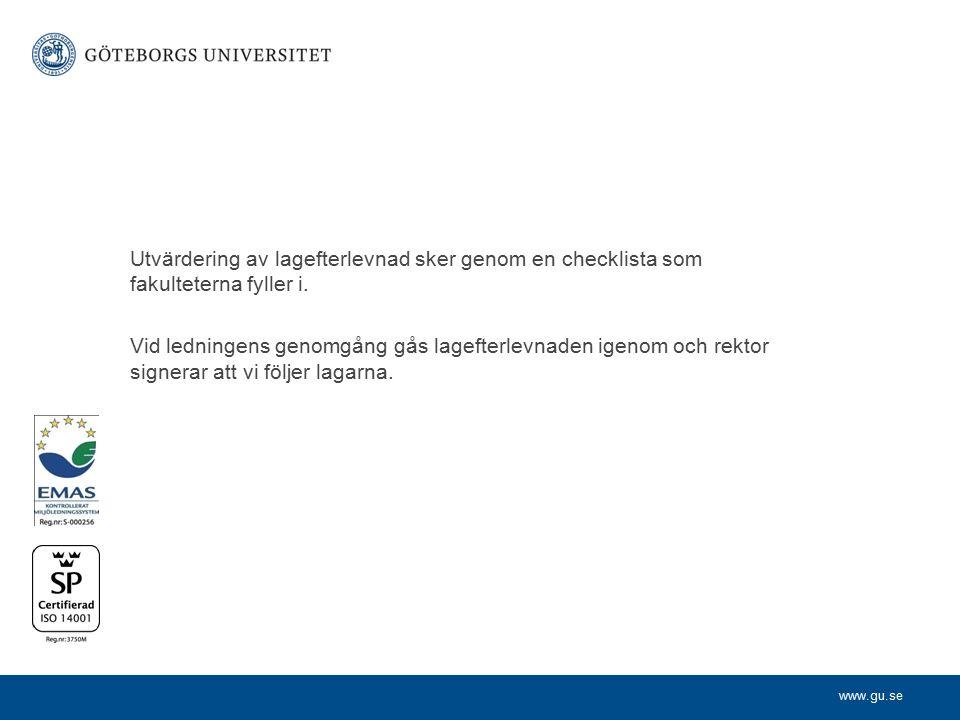 www.gu.se Utvärdering av lagefterlevnad sker genom en checklista som fakulteterna fyller i. Vid ledningens genomgång gås lagefterlevnaden igenom och r