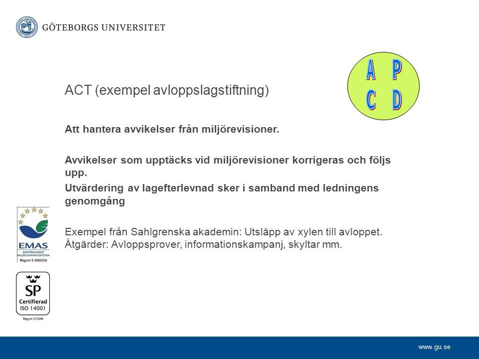 www.gu.se ACT (exempel avloppslagstiftning) Att hantera avvikelser från miljörevisioner. Avvikelser som upptäcks vid miljörevisioner korrigeras och fö