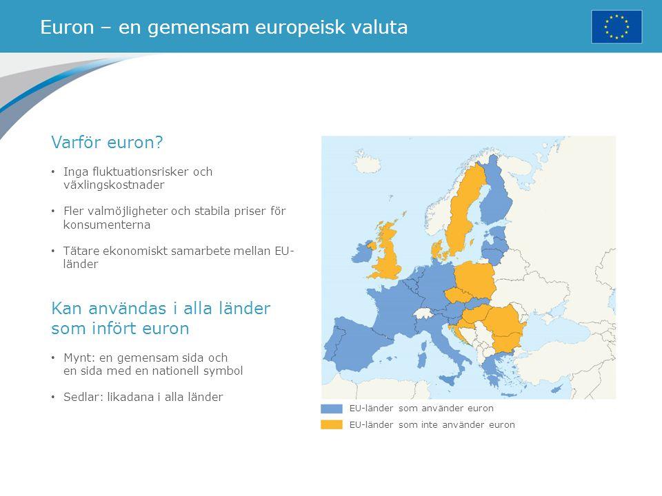 Euron – en gemensam europeisk valuta EU-länder som använder euron EU-länder som inte använder euron Varför euron? Inga fluktuationsrisker och växlings