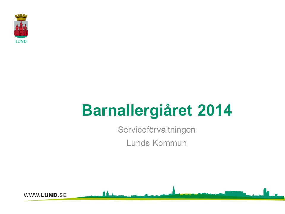 Barnallergiåret 2014 Serviceförvaltningen Lunds Kommun