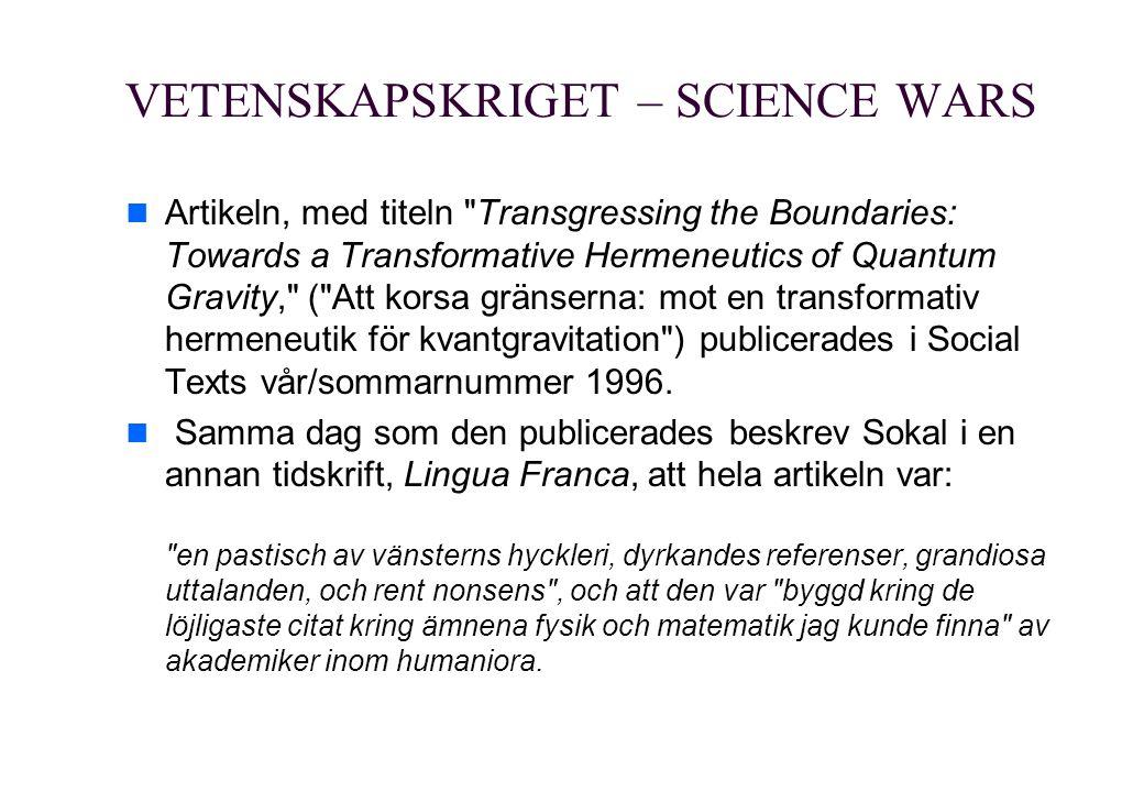 VETENSKAPSKRIGET – SCIENCE WARS Artikeln, med titeln