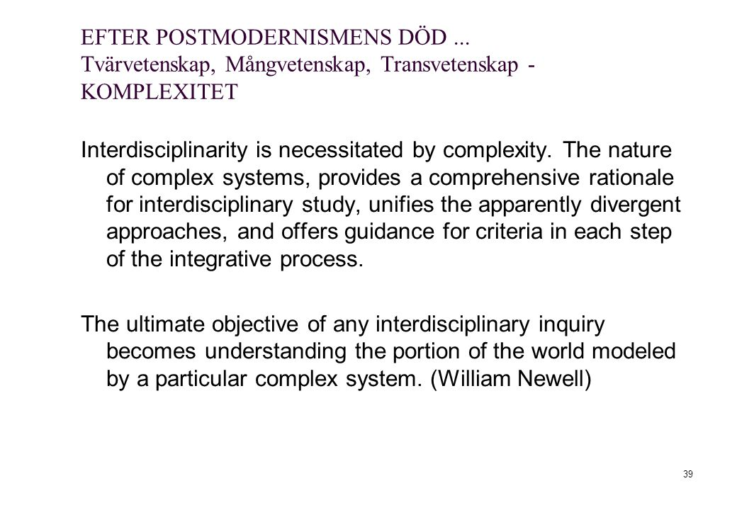 39 Interdisciplinarity is necessitated by complexity.