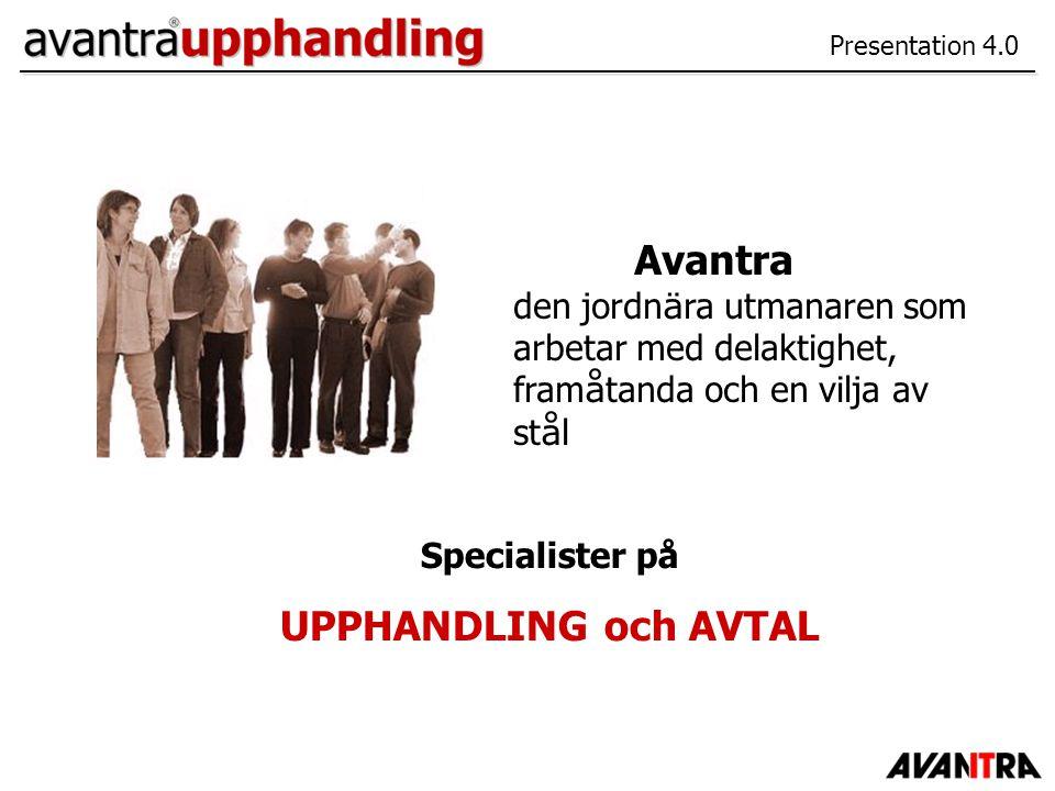Avantras Affärsidé Avantra ska vara ledande europeisk leverantör av högklassiga lösningar inom inköpsområdet och tillhandahålla kvalificerade IT-konsulttjänster.