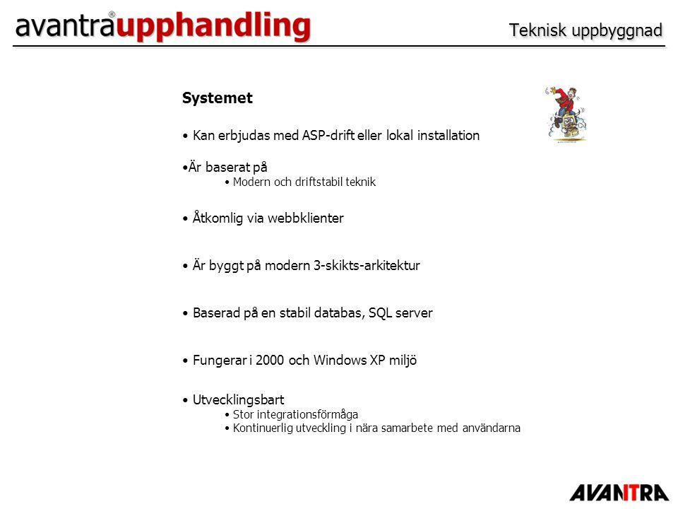 Systemet Kan erbjudas med ASP-drift eller lokal installation Är baserat på Modern och driftstabil teknik Åtkomlig via webbklienter Är byggt på modern