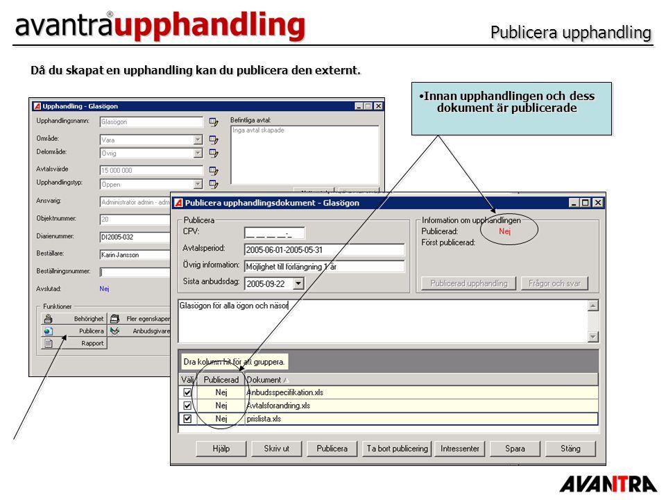 Publicera upphandling Då du skapat en upphandling kan du publicera den externt. Innan upphandlingen och dess dokument är publicerade