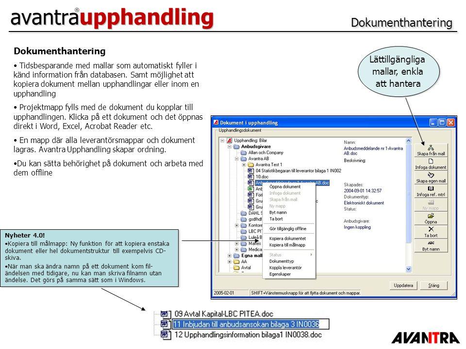 DokumenthanteringDokumenthantering Dokumenthantering Tidsbesparande med mallar som automatiskt fyller i känd information från databasen. Samt möjlighe