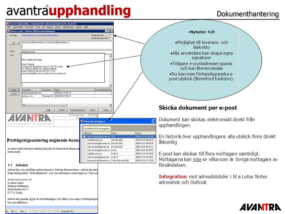 DokumenthanteringDokumenthantering Skicka dokument per e-post Dokument kan skickas elektroniskt direkt från upphandlingen. En historik över upphandlin
