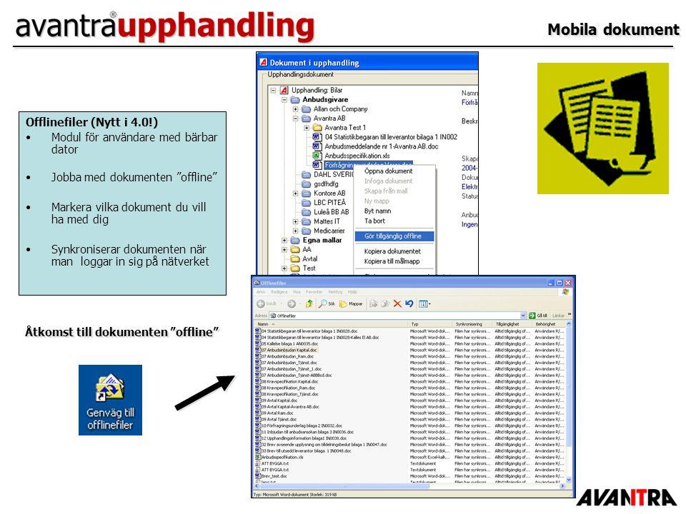 """Mobila dokument Offlinefiler (Nytt i 4.0!) Modul för användare med bärbar dator Jobba med dokumenten """"offline"""" Markera vilka dokument du vill ha med d"""