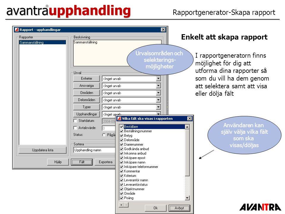 Rapportgenerator-Skapa rapport Enkelt att skapa rapport I rapportgeneratorn finns möjlighet för dig att utforma dina rapporter så som du vill ha dem g