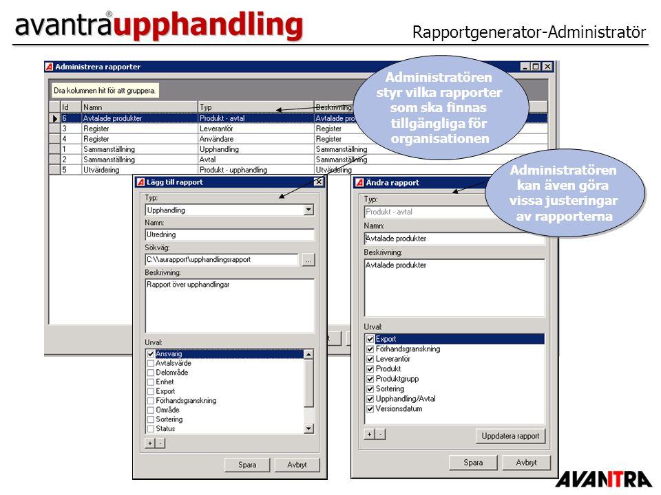 Rapportgenerator-Administratör Administratören styr vilka rapporter som ska finnas tillgängliga för organisationen Administratören kan även göra vissa