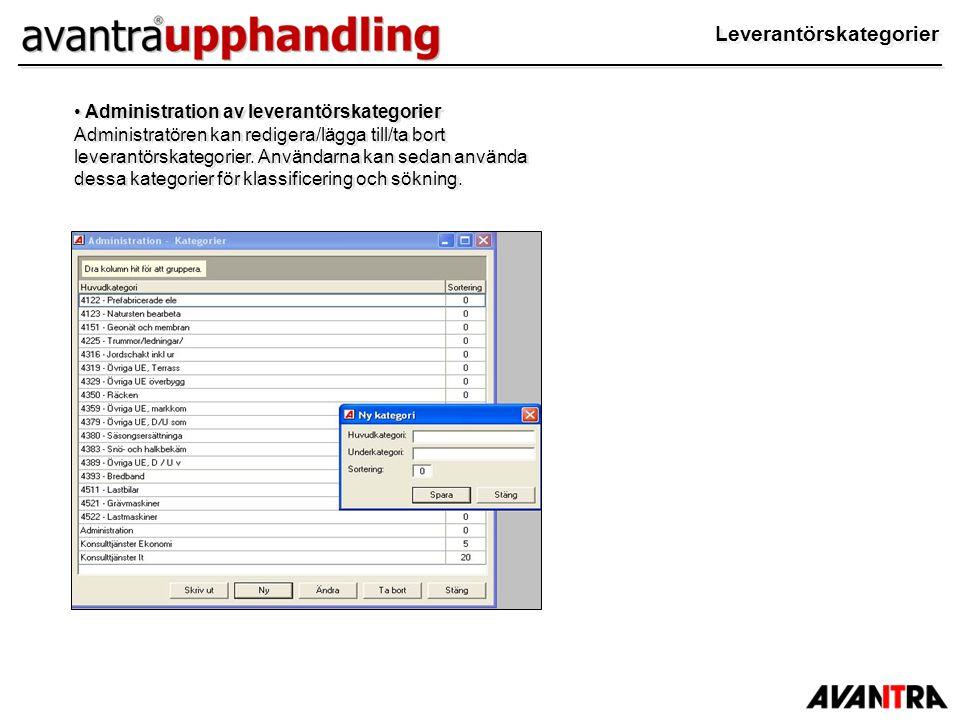 Leverantörskategorier Administration av leverantörskategorier Administratören kan redigera/lägga till/ta bort leverantörskategorier. Användarna kan se