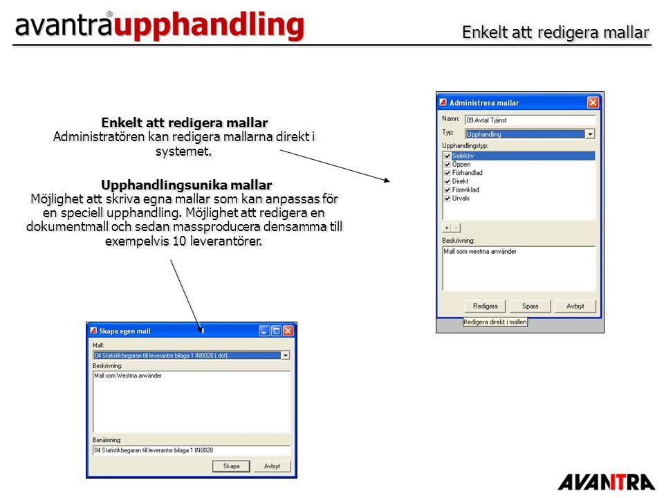 Enkelt att redigera mallar Enkelt att redigera mallar Administratören kan redigera mallarna direkt i systemet. Upphandlingsunika mallar Möjlighet att