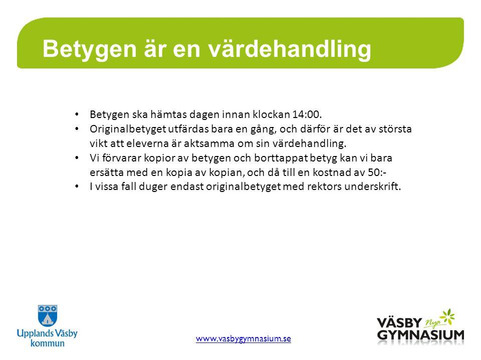 www.vasbygymnasium.se Betygen är en värdehandling Betygen ska hämtas dagen innan klockan 14:00.