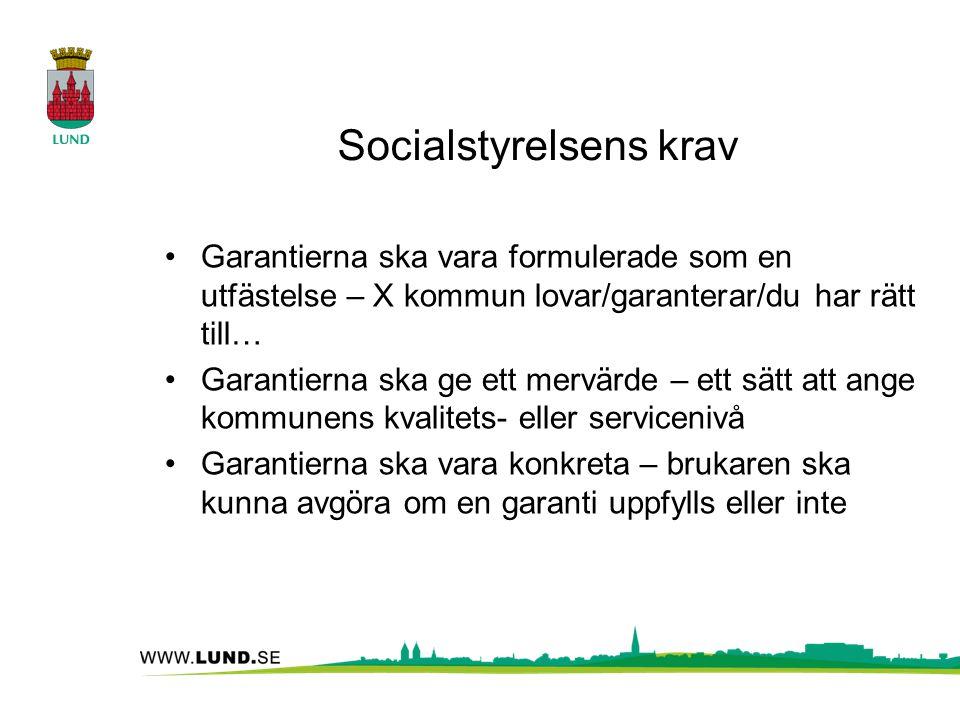 Socialstyrelsens krav Garantierna ska vara formulerade som en utfästelse – X kommun lovar/garanterar/du har rätt till… Garantierna ska ge ett mervärde