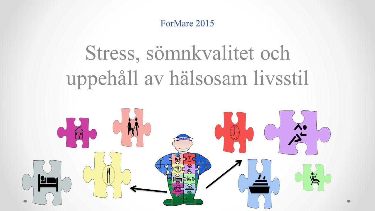 ForMare 2015 Stress, sömnkvalitet och uppehåll av hälsosam livsstil