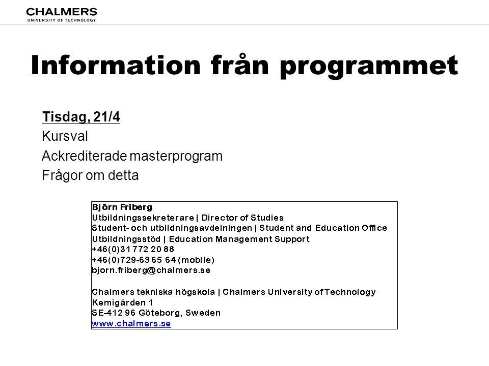Information från programmet Tisdag, 21/4 Kursval Ackrediterade masterprogram Frågor om detta