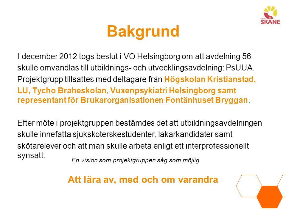 Bakgrund I december 2012 togs beslut i VO Helsingborg om att avdelning 56 skulle omvandlas till utbildnings- och utvecklingsavdelning: PsUUA. Projektg