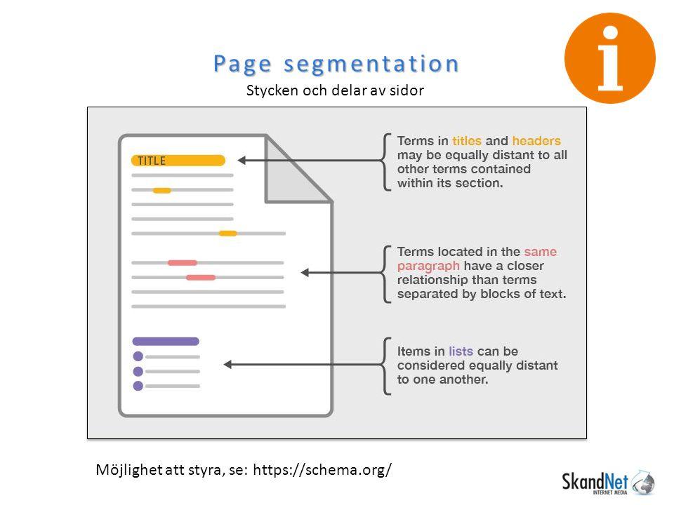 Page segmentation Stycken och delar av sidor Möjlighet att styra, se: https://schema.org/