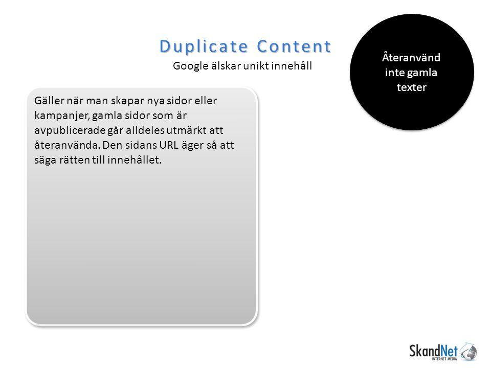 Duplicate Content Google älskar unikt innehåll Återanvänd inte gamla texter Återanvänd inte gamla texter