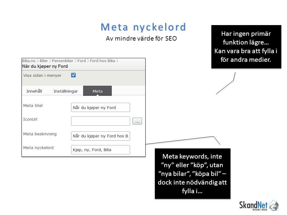 Meta nyckelord Av mindre värde för SEO Meta keywords, inte ny eller köp , utan nya bilar , köpa bil – dock inte nödvändig att fylla i… Har ingen primär funktion lägre… Kan vara bra att fylla i för andra medier.