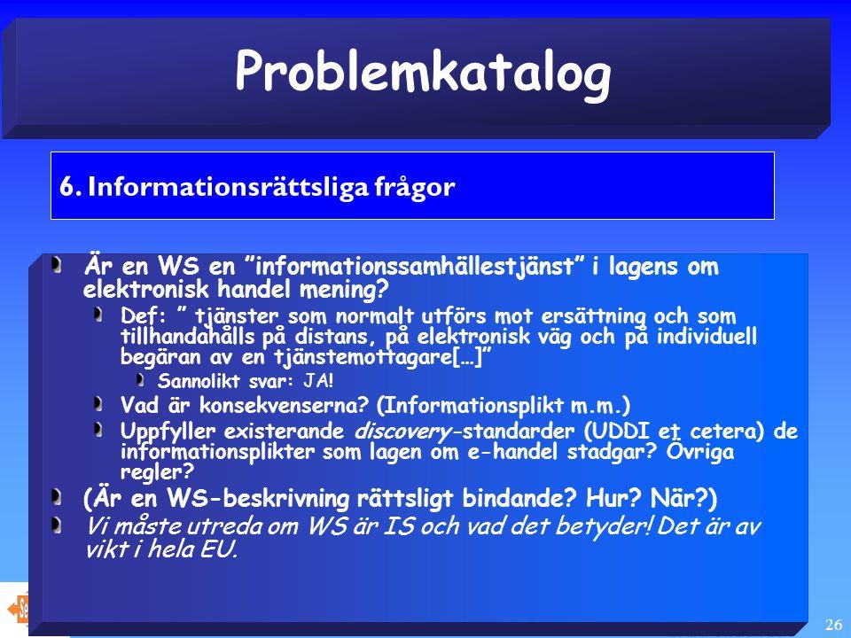 Juridiska aspekter 26 Problemkatalog 6.