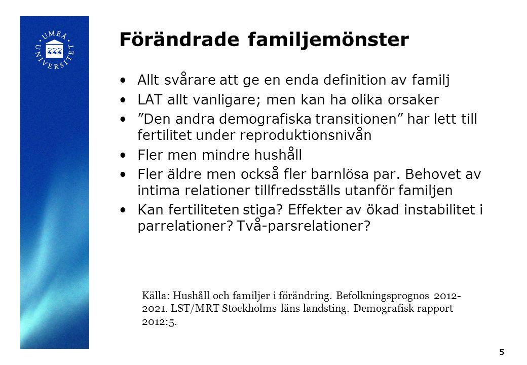 Många sätt att kategorisera de nya familjerna: 6 Kärnfamiljen Den utvidgade familjen (extended) Multi-generationsfamiljen Sammanboende ogifta Ensamföräldrar; delad vårdnad Blandfamiljer/ombildade familjer LGBTQ-familjer, regnbågsfamiljer Enpersonshushåll Living Apart Together (LAT), särbo Transnationella familjer Pendlarfamiljer Och hur ska de räknas?