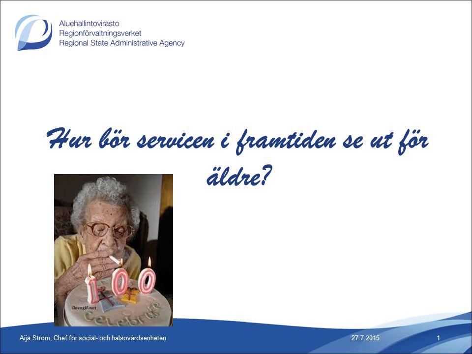 Hur bör servicen i framtiden se ut för äldre.