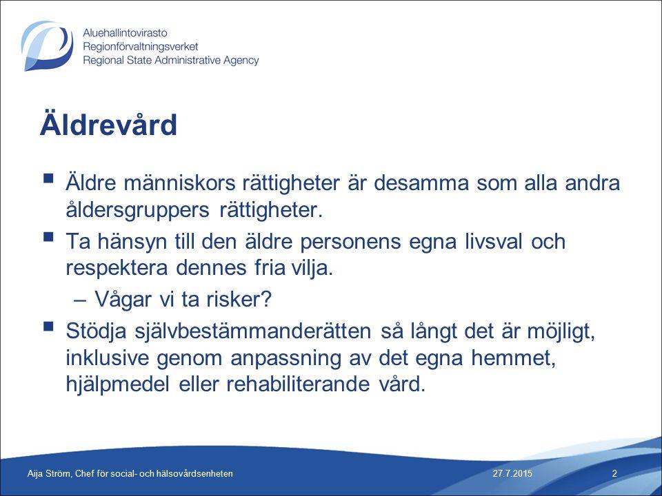 27.7.2015Aija Ström, Chef för social- och hälsovårdsenheten13