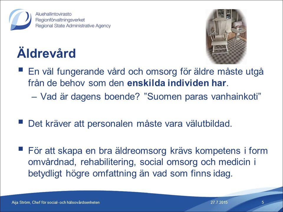 Äldrevård  En väl fungerande vård och omsorg för äldre måste utgå från de behov som den enskilda individen har.