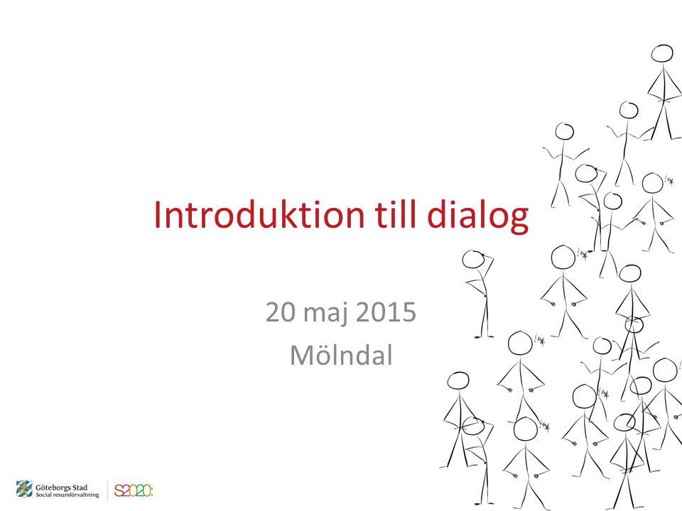 Introduktion till dialog 20 maj 2015 Mölndal