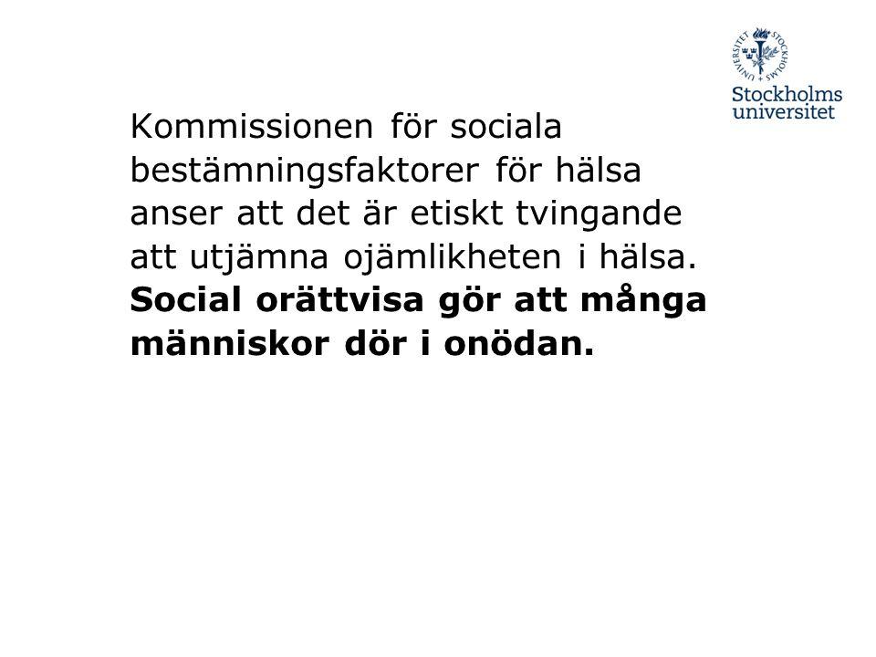 Kommissionen för sociala bestämningsfaktorer för hälsa anser att det är etiskt tvingande att utjämna ojämlikheten i hälsa. Social orättvisa gör att må