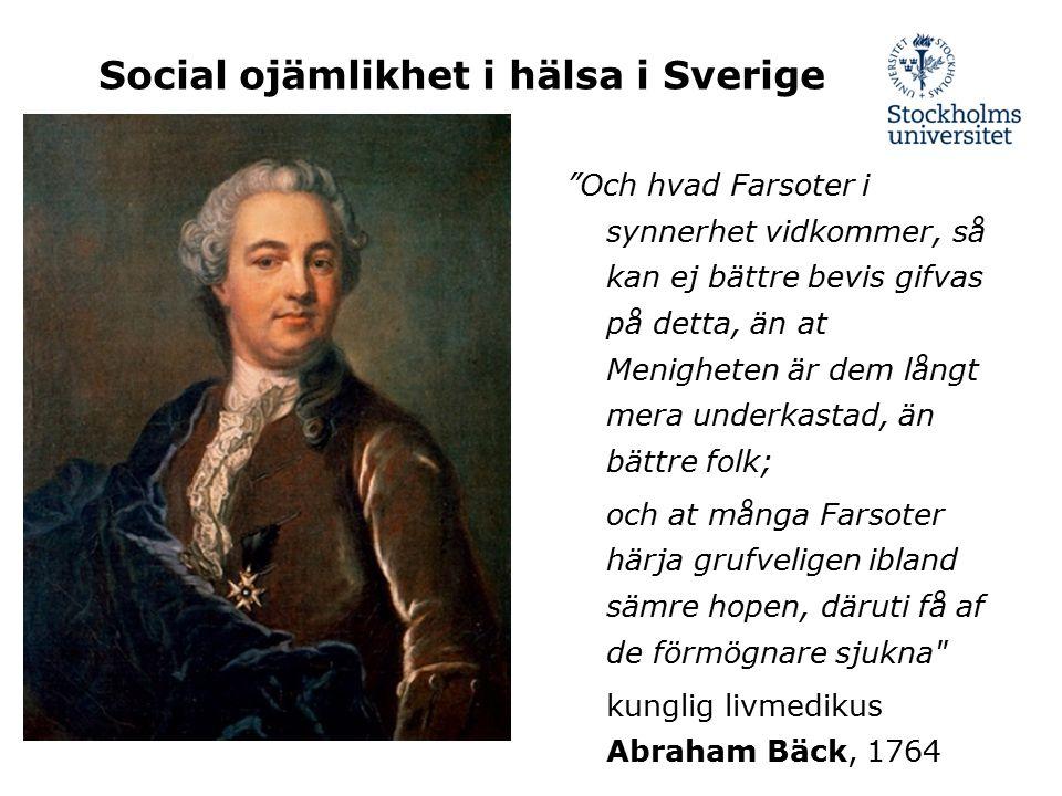 """Social ojämlikhet i hälsa i Sverige """"Och hvad Farsoter i synnerhet vidkommer, så kan ej bättre bevis gifvas på detta, än at Menigheten är dem långt me"""