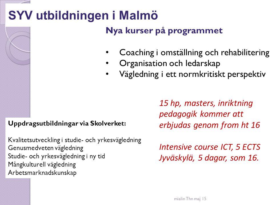 SYV utbildningen i Malmö mialin Thn maj 15 Nya kurser på programmet Coaching i omställning och rehabilitering Organisation och ledarskap Vägledning i
