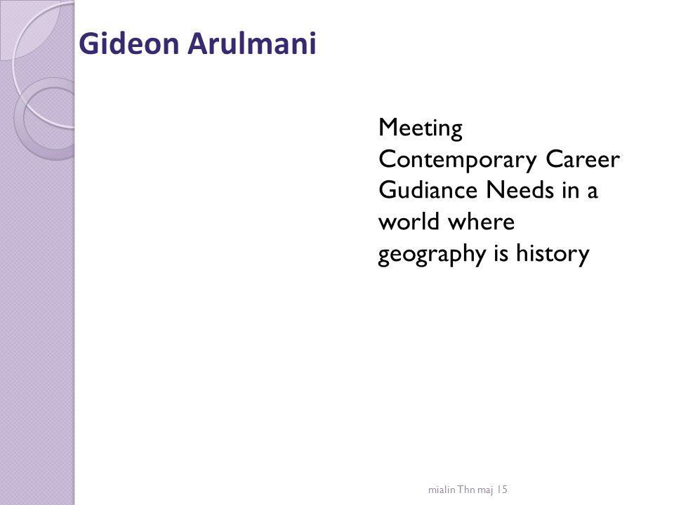 Gideon Arulmani  Vägledning i det mångkulturella samhället  För vem utvecklas vägledning och i vilket kontext  Västkulturens möte med andra kulturer  Indien, ett av världens mest snabbväxande ekonomier…  Man väljer med statusetikett – fördelar och nackdelar… mialin Thn maj 15