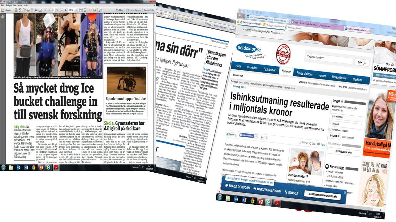 Resultat medieutskick IBC Antal artiklar – 131 PR-värde – 7 770 600 kr PR –värde per artikel 59 300 kr