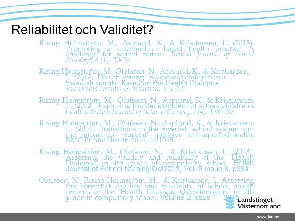 Rising Holmström, M., Asplund, K., & Kristiansen, L. (2013). Promoting a relationship- based health practice: A challenge for school nurses. British J