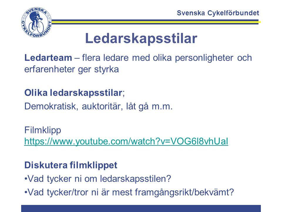 Svenska Cykelförbundet Ledarskapsstilar Ledarteam – flera ledare med olika personligheter och erfarenheter ger styrka Olika ledarskapsstilar; Demokrat