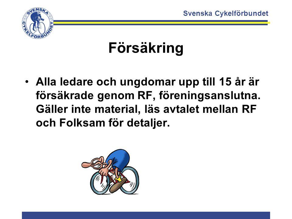 Svenska Cykelförbundet Försäkring Alla ledare och ungdomar upp till 15 år är försäkrade genom RF, föreningsanslutna. Gäller inte material, läs avtalet